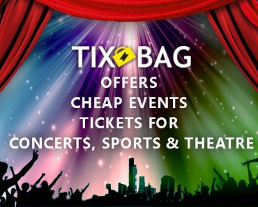 Tixbag Offers Cheap Events Tickets For Concerts, Sports & Theatre