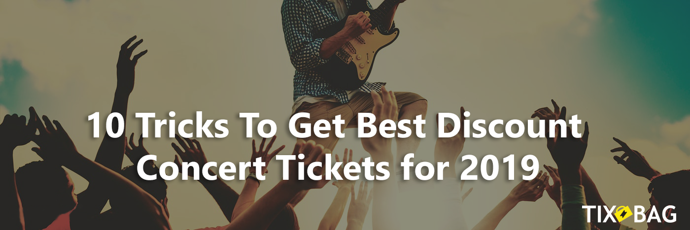 Tricks To Get Best Discount Concert Tickets for 2019