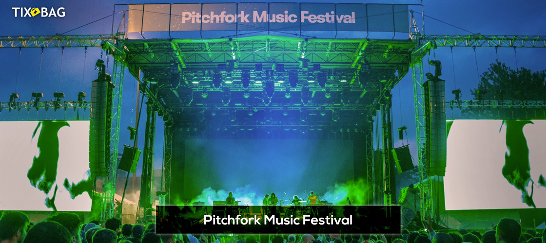 Pitchfork Music Festival Tickets