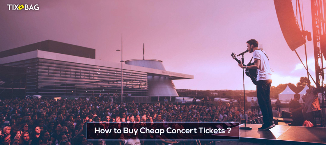 How to Buy Cheap Concert Tickets