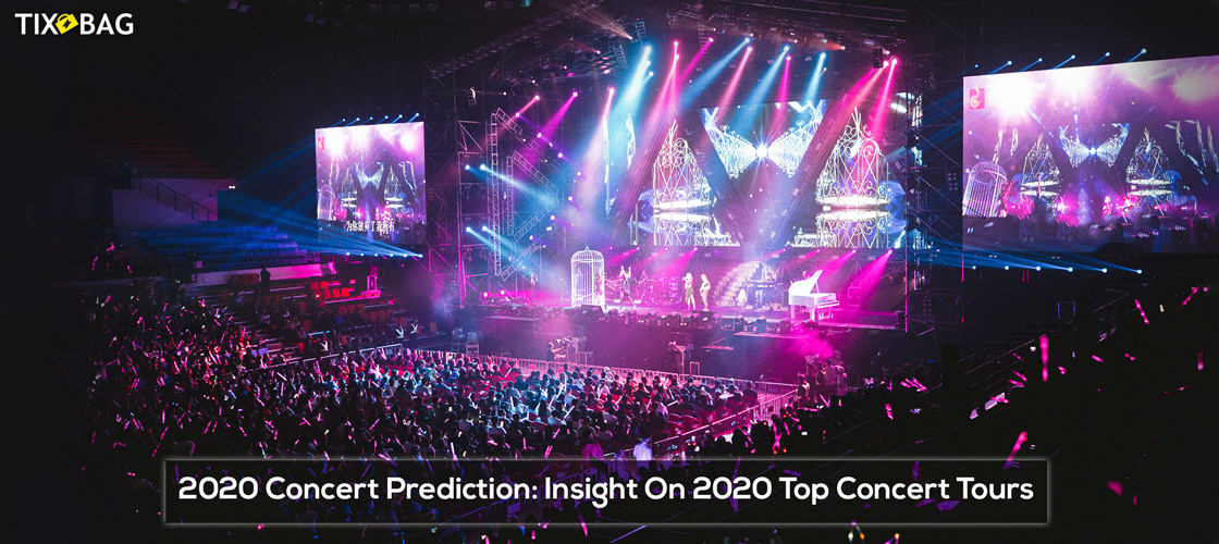 Best Concert Tours 2020 2020 Concert Prediction: Insight On 2020 Top Concerts Tours   Tixbag