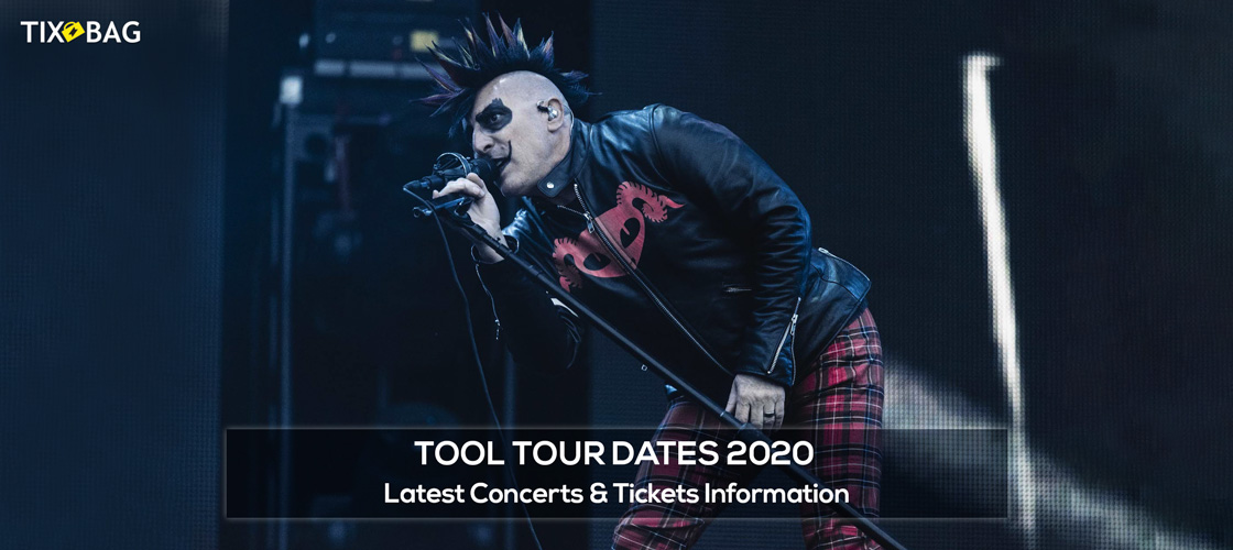 Tool Tour Dates 2020.Tool Tour Dates 2020 Latest Concerts Tickets Information